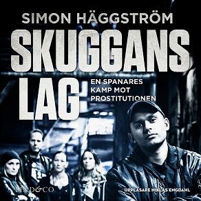 Cover for Skuggans lag : en spanares kamp mot prostitutionen