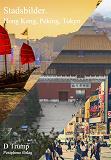 Cover for Stadsbilder. Hong Kong, Peking, Tokyo.