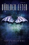 Cover for Världen efter (Andra boken i Penryn & tidernas slut-trilogin)