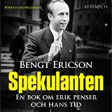 Cover for Spekulanten - En bok om Erik Penser och hans tid