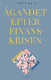 Cover for Ägandet efter finanskrisen. Samtal på SNS 2012-2015