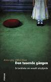 Cover for Den tusende gången : En berättelse om sexuellt utnyttjande
