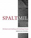 Cover for Spaltmil: Ett kåseri om Göteborg och Göteborgs-Posten