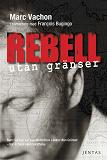 Cover for Rebell utan gränser