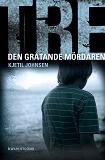 Cover for Tre 6 - Den gråtande mördaren