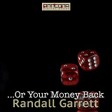 Cover for ...Or Your Money Back