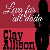 Cover for Leva för att döda