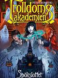 Cover for Trolldomsakademien. Spökslottet