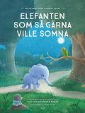 Cover for Elefanten som så gärna ville somna : en annorlunda godnattsaga
