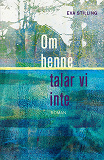 Cover for  Om henne talar vi inte.