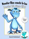 Cover for Monster Blue counts to ten  - Monster Blå räknar till 10 - Bilingual Edition