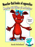 Cover for Monster Red looks at opposites - Monster Röd tittar på motsatser - Bilingual Edition
