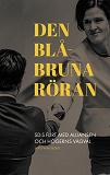 Cover for Den blåbruna röran: SD:s flirt med Alliansen och högerns vägval