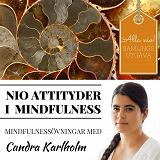 Cover for SAMLINGSUTGÅVA: Nio attityder i mindfulness av Candra Karlholm