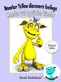 Cover for Monster Yellow discovers feelings - Monster Gul upptäcker känslor - Bilingual Edition