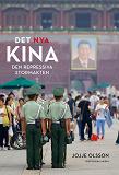 Cover for Det nya Kina. Den repressiva stormakten