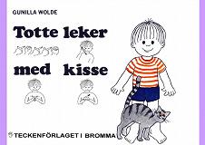 Cover for Totte leker med kisse - Barnbok med tecken för hörande barn