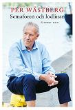 Cover for Semaforen och lodlinan : En memoar
