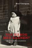 Cover for Vad hände med barnen? : Hur de minsta blev en handelsvara
