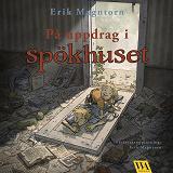 Cover for På uppdrag i spökhuset: ett sommaräventyr