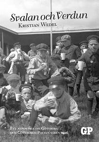 Cover for Svalan och Verdun: Ett reportage om Göteborg och Göteborgs-Posten våren 1916