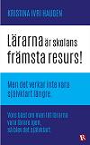 Cover for Lärarna är skolans främsta resurs!