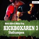 Cover for Slutkampen – Kickboxaren 3 / Lättläst