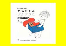 Cover for Totte städar 2dra upplagan- Barnbok med tecken för hörande barn