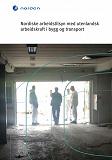 Cover for Nordiske arbeidstilsyn med utenlandsk arbeidskraft i bygg og transport