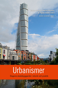 Cover for Urbanismer : dagens stadsbyggande i retorik och praktik