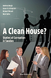 Cover for A clean house?: studies of corruption in Sweden
