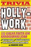 Cover for Hollywork – 123 galna fakta om film- och rockstjärnor och deras första yrken