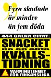 Cover for Citatboken 5. Fyra skadade är mindre än fem döda – 444 tjuvlyssnade citat på en kvällstidning
