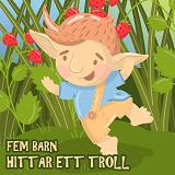 Cover for Fem barn hittar ett troll