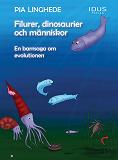 Cover for Filurer, dinosaurier och människor - en barnsaga om evolutionen