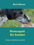 Cover for Naturopati för hundar: Näring  och örtläkekonst i egenvård