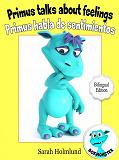 Cover for Primus talks about feelings - Primus habla de sentimientos  - Bilingual Edition