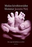 Cover for Medan körsbärsträden blommar: Om sorgen efter förlusten av ett barn