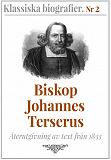 Cover for Biskop Johannes Terserus – Återutgivning av text från 1833