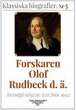 Cover for Forskaren Olof Rudbeck d ä – Återutgivning av text från 1902