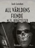 Cover for All världens fiende m. fl berättelser