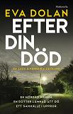 Cover for Efter din död (Zigic och Ferreira, del 3)