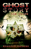 Cover for Ghost story: The house