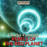 Cover for Rebels of the Red Planet