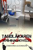 Cover for Tandläkaren som inte ville– kriminalnovell