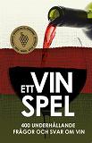 Cover for Ett Vinspel : 400 underhållande frågor och svar om vin (PDF)