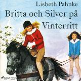 Cover for Britta och Silver på Vinterritt