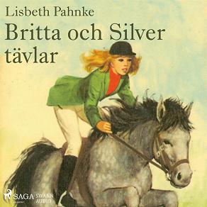Cover for Britta och Silver tävlar