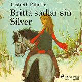 Cover for Britta sadlar sin Silver