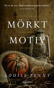 Cover for Mörkt motiv (En kommissarie Gamache-deckare)